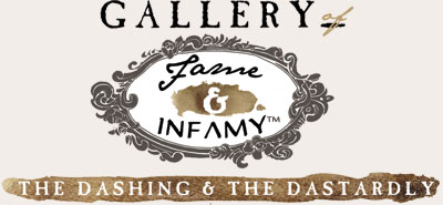 Gallery of Fame and Infamy